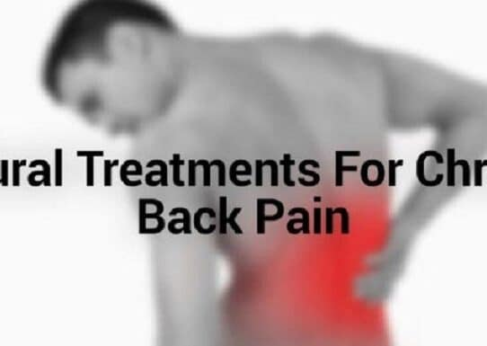Top 10 Natural Treatments For Chronic Back Pain Management That Work !