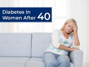 How Does Diabetes Affect Women Over the Age of 40 !